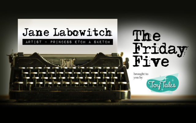 The Friday Five | Jane Labowitch